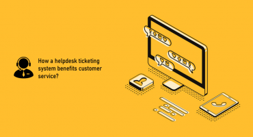 How the best helpdesk ticketing system can help in customer service?